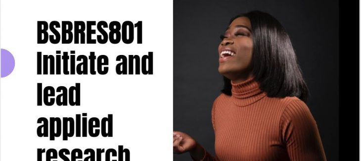 BSBRES801 Initiate and lead applied research - Assessment Pack- Version February 2020